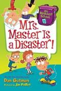 My Weirdest School #8: Mrs. Master Is a Disaster!   Dan Gutman  