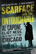 Scarface and the Untouchable | Max Allan Collins ; A. Brad Schwartz |