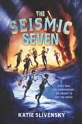 The Seismic Seven   Katie Slivensky  