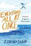 Everything all once | Katrina Leno |