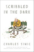 Scribbled in the Dark   Charles Simic  