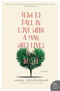 How to Fall In Love with a Man Who Lives in a Bush | Emmy Abrahamson |