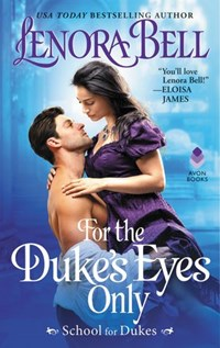 For the Duke's Eyes Only | Lenora Bell |