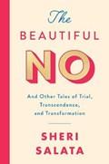 The Beautiful No | Sheri Salata |