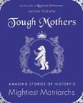 Tough Mothers | Jason Porath |