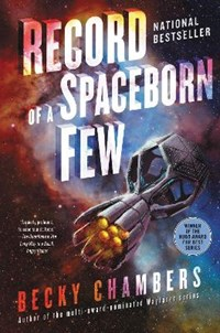 Record of a Spaceborn Few | Becky Chambers |