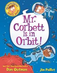 My Weird School Graphic Novel: Mr. Corbett Is in Orbit!   Dan Gutman  
