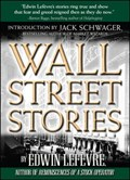 Wall Street Stories: Introduction by Jack Schwager   Edwin Lefevre  