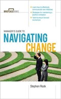 Manager's Guide to Navigating Change   Stephen Rock  