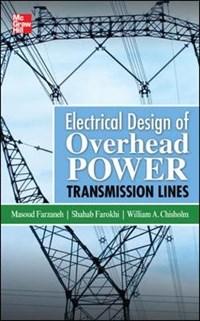 Electrical Design of Overhead Power Transmission Lines   Masoud Farzaneh ; Shahab Farokhi ; William Chisholm  