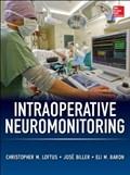 Intraoperative Neuromonitoring | Christopher M. Loftus ; Dr. Jose Biller ; Eli M. Baron |
