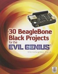 30 BeagleBone Black Projects for the Evil Genius | Christopher Rush |