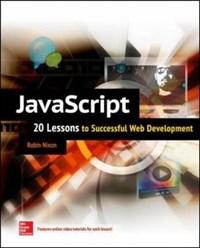 JavaScript: 20 Lessons to Successful Web Development | Robin Nixon |