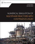 Numerical Simulation of Multiphase Reactors with Continuous Liquid   Yang, Chao ; Mao, Zai-Sha  