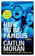 How to be Famous | Caitlin Moran |