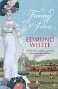 Fanny: A Fiction   Edmund White  