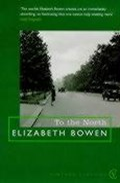 To The North   Elizabeth Bowen  