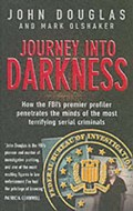 Journey Into Darkness | John Douglas ; Mark Olshaker |