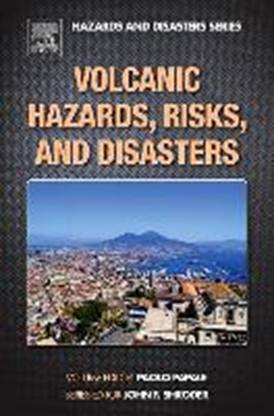 Volcanic Hazards, Risks and Disasters