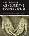 Handbook of Aging and the Social Sciences | Linda (duke University, Durham, Nc, Usa) George ; Kenneth (distinguished Professor of Sociology and founding Director of the Center on Aging and the Life Course, Purdue University, West Lafayette, In, Usa) Ferraro |