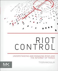 RIoT Control | Macaulay, Tyson (cissp, Cisa, Sunnyvale, Ca, Usa) |