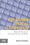 Top-Down Digital VLSI Design | Kaeslin, Hubert (head of the Micro-electronics Design Center of Eth, Zurich, Switzerland) |