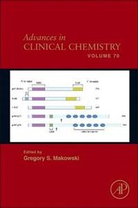 Advances in Clinical Chemistry | Gregory S. (clinical Laboratory Partners, Newington; Hartford Hospital, Hartford; Department of Laboratory Medicine, University of Connecticut Health Center, Farmington, Ct, Usa) Makowski |