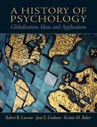 A History of Psychology | Lawson, Robert B. ; Graham, Jean E. ; Baker, Kristin M. |