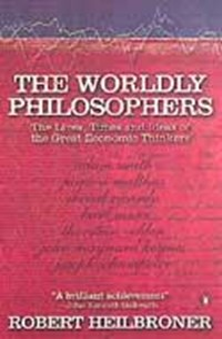 The Worldly Philosophers | Robert L Heilbroner |