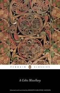 A Celtic Miscellany | Kenneth Hurlstone Jackson |