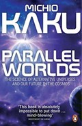 Parallel Worlds | Michio Kaku |