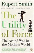 Utility of Force   General Sir Rup Smith  