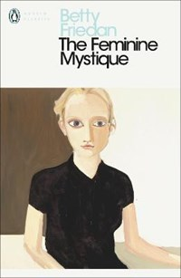 Feminine mystique   Betty Friedan  