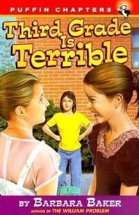 Third Grade Is Terrible | Barbara Baker |