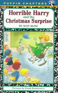 Horrible Harry and the Christmas Surprise   Suzy Kline  