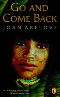 Go and Come Back   Joan Abelove  