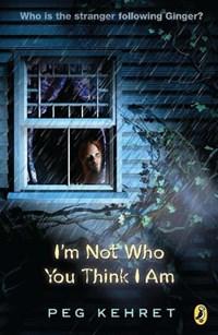 I'm Not Who You Think I Am | Peg Kehret |