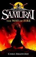 Young Samurai: The Way of Fire (short story)   Chris Bradford  