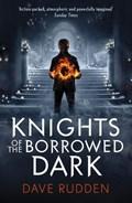 Knights of the Borrowed Dark (Knights of the Borrowed Dark Book 1) | Dave Rudden |