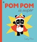 Pom Pom is Super   Sophy Henn  