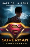 Superman: Dawnbreaker | Matt de la Peña |