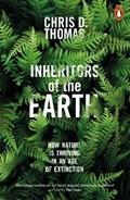 Inheritors of the Earth   Chris D. Thomas  