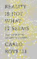 Reality is not what it seems | Carlo Rovelli |