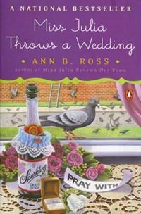 Miss Julia Throws a Wedding   Ann B. Ross  
