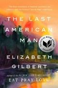 The Last American Man | Elizabeth Gilbert |