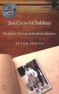 Jim Crow's Children | Peter Irons |