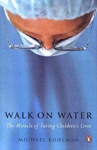 Walk on Water | Michael Ruhlman |