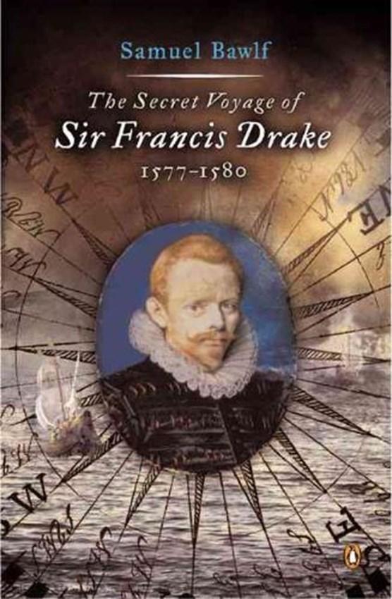 The Secret Voyage of Sir Francis Drake