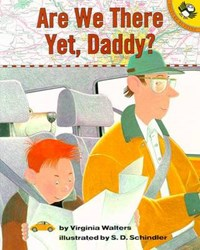 Are We There Yet, Daddy?   Virginia Walters  