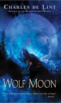 Wolf Moon | Charles De Lint |